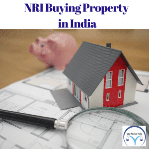 NRI BUYING PROPERTY IN INDIA